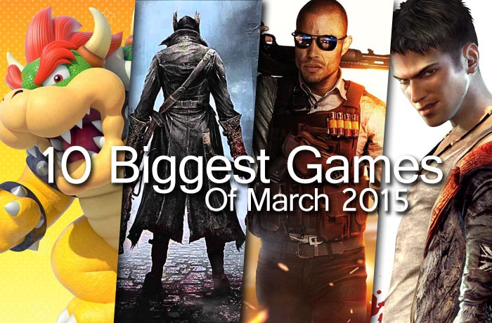 10 biggest games of march 2015