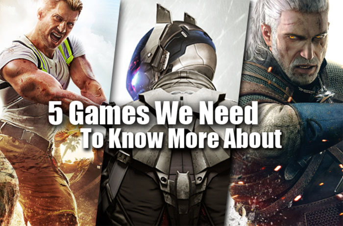 Games we need to know more about