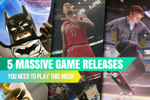 5 Massive Game Releases You Need To Play This Week